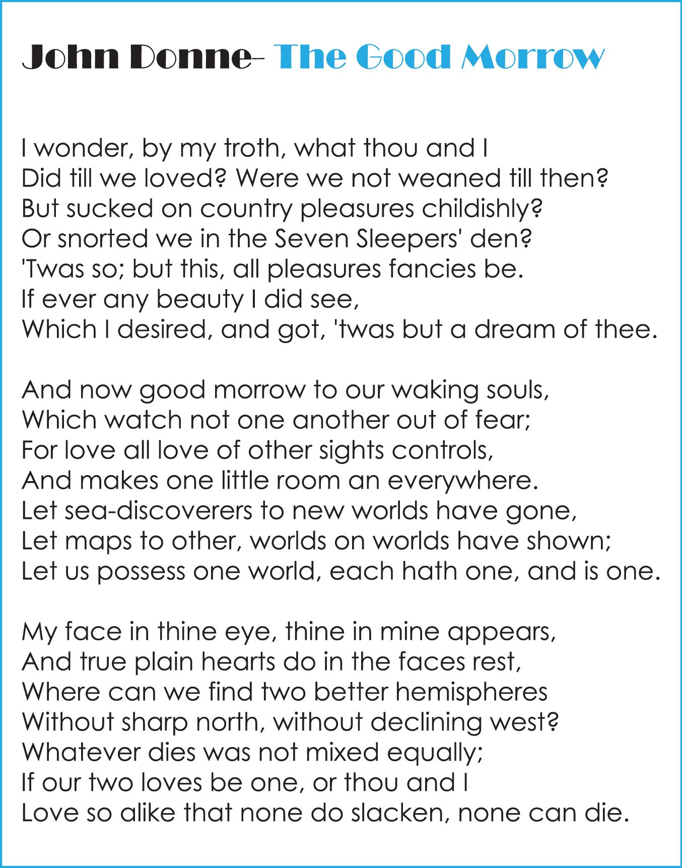 john donnes the good morrow essay Essays on john donne: a quater centenary tribute, ed asloob  occurs in  poem after poem, in the good-morrow, for example, where.