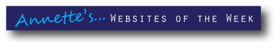 Annette's websites of the week