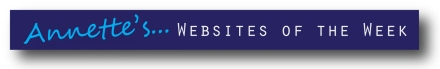 Annette's websites of the week